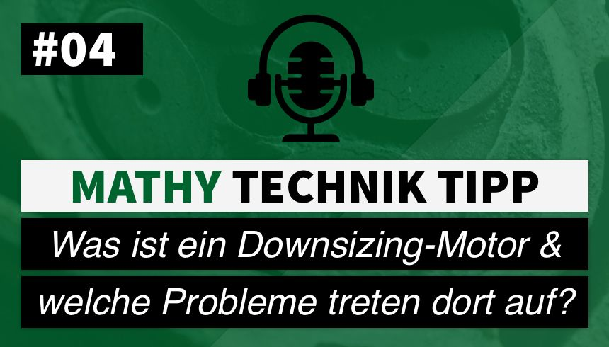 MATHY Podcast Technik-Tipp #4 - Downsizing-Benzinmotoren und das Problem LSPI