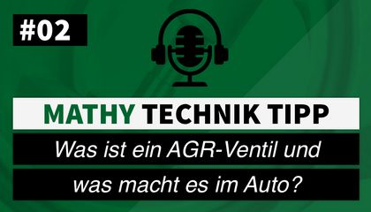 MATHY Podcast Technik-Tipp #2 - Das AGR-Ventil